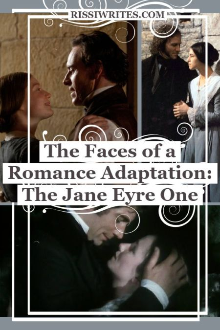 """The Faces of a Romance Adaptation: The Jane Eyre One. Talking about the many """"Faces of Adaptation"""" aka the many Jane Eyre adaptations. Text © Rissi JC."""