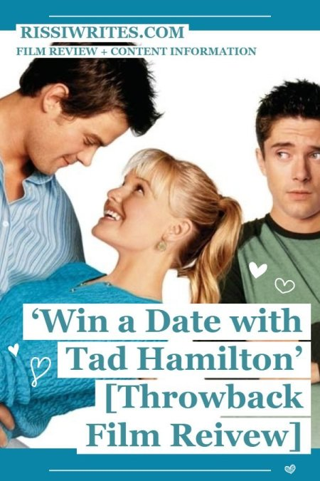 How to 'Win a Date with Tad Hamilton' in this Funny RomCom. A review of the 2004 comedy with Kate Bosworth & Josh Duhamel. Text © Rissi JC