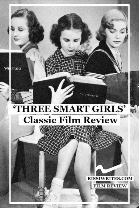 'Three Smart Girls' Movie Pair is a Cute 1930s 'Trap' of a Comedy. Review of the 1936 and 1939 films with Deanna Durbin. Text © Rissi JC