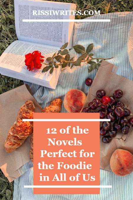 12 of the Novels Perfect for the Foodie in All of Us. Talking 12 books perfect for foodies! Which of these have you read? Text © Rissi JC