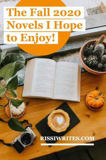 The Fall 2020 Novels I Hope to Enjoy! Walking through the TBR titles I plan to read (*hopefully*); what's on your list of #MustRead books? Text © Rissi JC