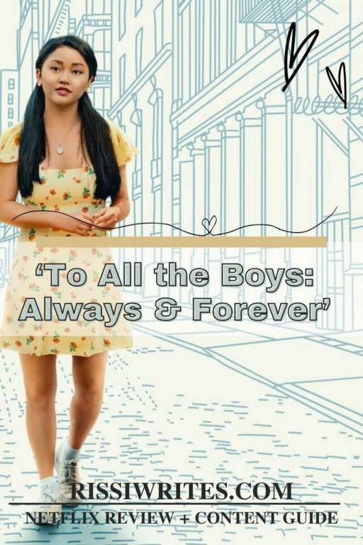 'To All the Boys: Always & Forever': Netflix Closes Happy YA Romance Series. The final chapter in the Lara Jean Convey stories. Text © Rissi JC