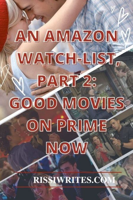AN AMAZON WATCH-LIST, PART 2: GOOD MOVIES ON PRIME NOW. Sharing some Amazon Prime movies to enjoy! © Rissi JC