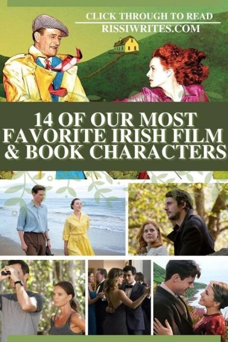 14 OF OUR MOST FAVORITE IRISH FILM & BOOK CHARACTERS. Talking about some great Irish stories and characters! Who do you love? © Rissi JC