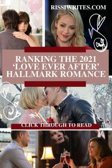 RANKING THE 2021 'LOVE EVER AFTER' HALLMARK ROMANCE. Looking at all five of the 2021 Love Ever After rankings. © Rissi JC
