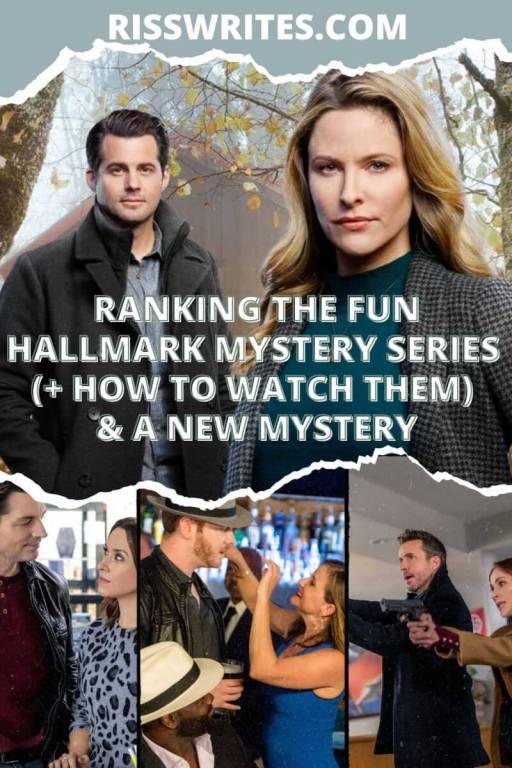 RANKING THE FUN HALLMARK MYSTERY SERIES (+ HOW TO WATCH THEM) & A NEW MYSTERY. Ranking the Hallmark Mystery Series. © Rissi JC