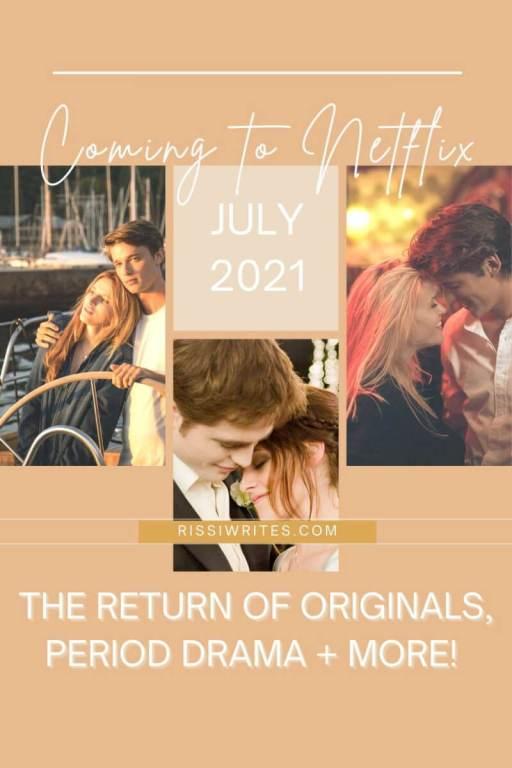 COMING TO NETLIFX JULY 2021: THE RETURN OF ORIGINALS, PERIOD DRAMA + MORE! Chatting through some of the more interesting things coming in July! Text © Rissi JC