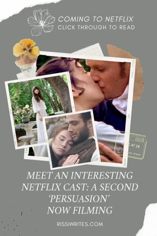 MEET AN INTERESTING NETFLIX CAST: A SECOND 'PERSUASION' NOW FILMING. Sharing the Dakota Johnson Netflix adaptation Persuasion cast news. © Rissi JC