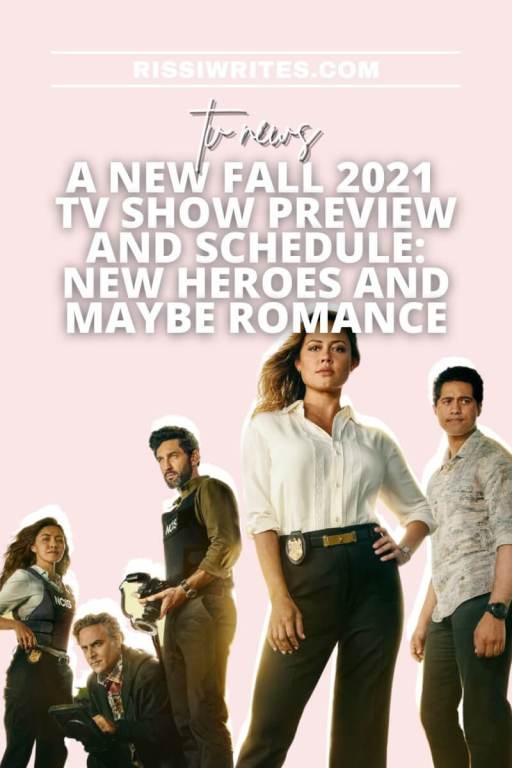 A NEW FALL 2021 TV SHOW PREVIEW AND SCHEDULE: NEW HEROES AND MAYBE ROMANCE. Sharing the new fall 2021 TV show preview and schedule. Text © Rissi JC