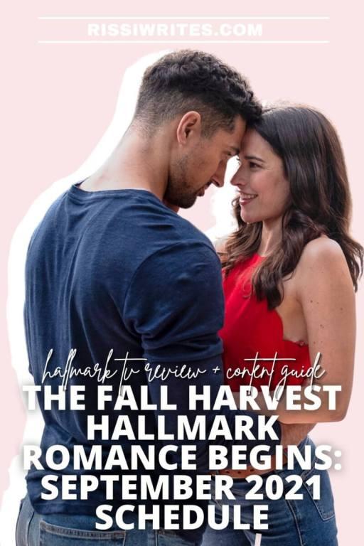 THE FALL HARVEST HALLMARK ROMANCE BEGINS: SEPTEMBER 2021 SCHEDULE. Chatting the new September 2021 Hallmark Schedule! Text © Rissi JC