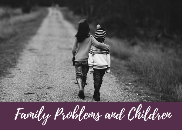 Family Problems – Why Let Them Affect Your Children?