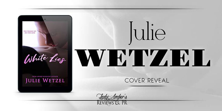 White Lies by  Julie Wetzel Cover Reveal