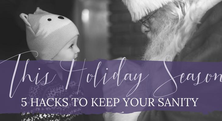 5 Hacks to Keep Your Sanity This Holiday Season
