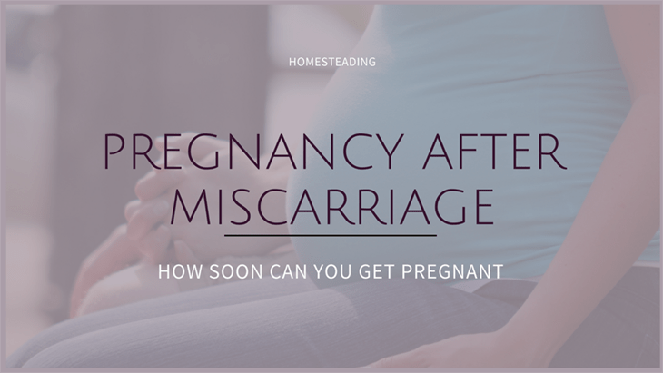 How Soon Can You Get Pregnant After a Miscarriage?