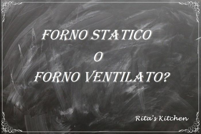 Forno Statico O Forno Ventilato Come Scegliere Rita S Kitchen