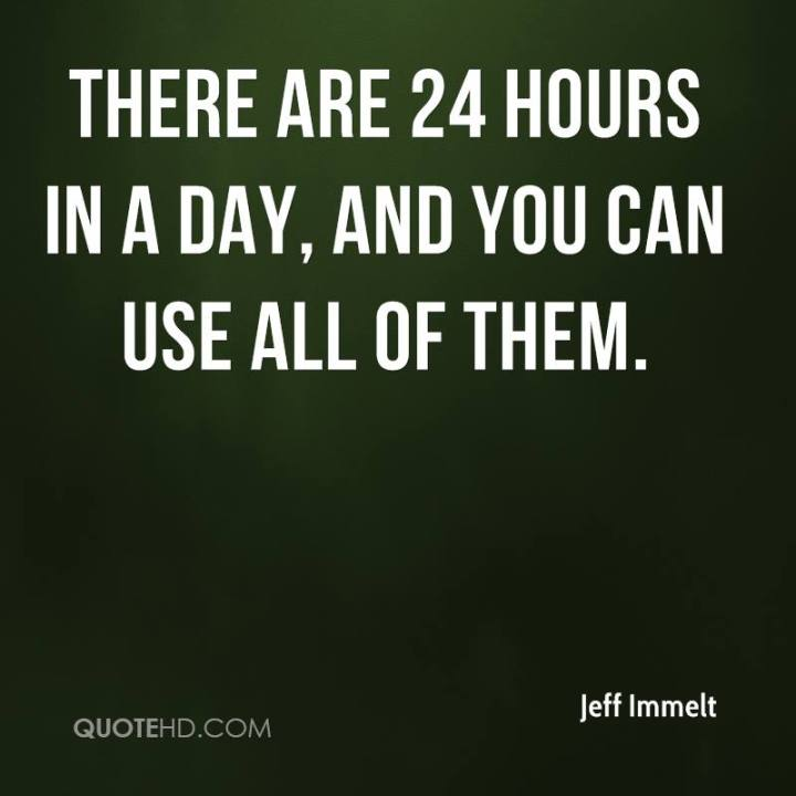 jeff-immelt-quote-there-are-24-hours-in-a-day-and-you-can-use-all-of.jpg