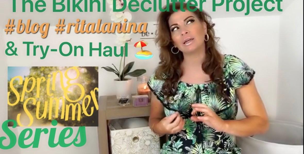 bikini declutter project blog rita slanina try on haul spring and summer series