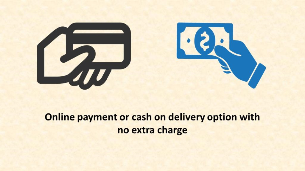 online payment and cash on delivery option with no extra charge