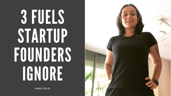 Three fuels that startup founders ignore - Ritu Soni Srivastava