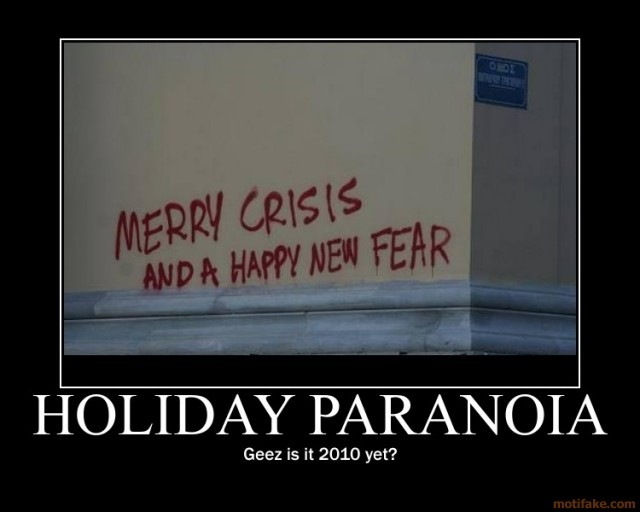 holiday-paranoia-merry-crisis-happy-new-fear-demotivational-poster-1261437695