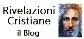 Rivelazioni Cristiane Blog di un cattolico laico credente