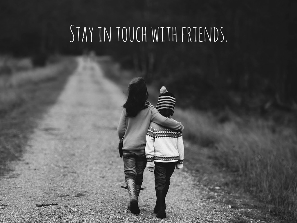 stay in touch with friends