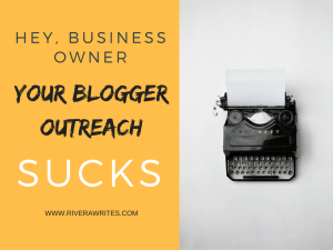 To: Business Owner, Subject: Your Blogger Outreach Sucks
