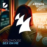 "GOLDHOUSE Continues to Drop Catchy Hits With ""Sex On Me"""