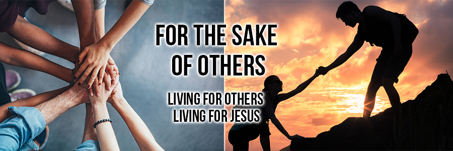 For the Sake of Others – Sermon Series