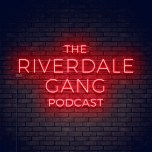 Riverdale Gang: SE 5 Episode 8 – Chapter Eighty-Four: Lock & Key