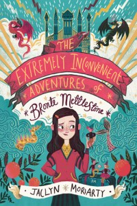 The Extremely Inconvenient Adventures of Bronte Mettlestone by Jaclyn Moriarty book cover
