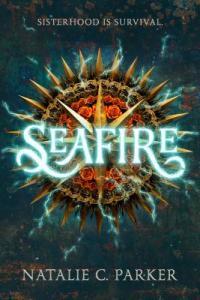 Seafire by Natalie C. Parker book cover