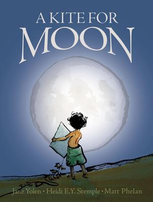 A Kite for Moon by Jane Yolen
