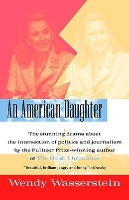 An American Daughter by Wendy Wasserstein