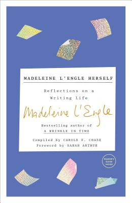 Reflections on a Writing Life by Madeleine L'Engl