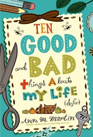 Ten Good and Bad Things About My Life by Ann M. Martin ebook