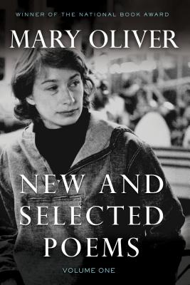 Mary Oliver New and Selected Poems I