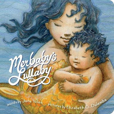 Merbaby's Lullaby by Jane Yolen