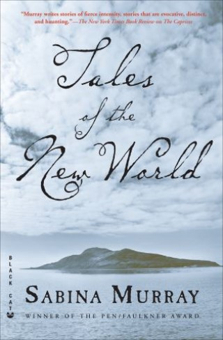 Tales of the New World by Sabina Murray ebook