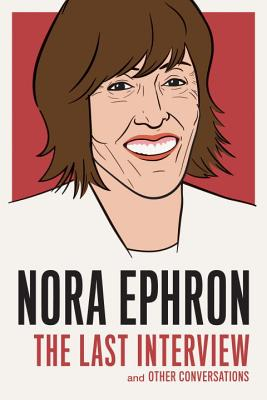 The Last Interview, Nora Ephron