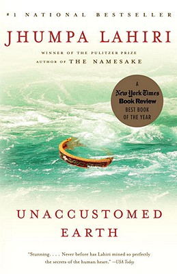Unaccustomed Earath by Jhumpa Lahiri