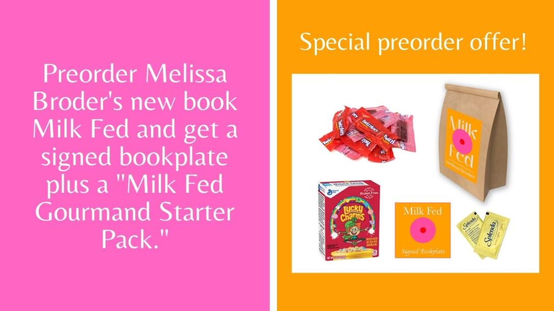 Milk Fed Preorder Goodies