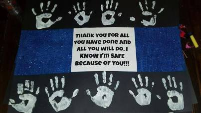 One of countless cards, posters and banners children made to show their support of our local law enforcmemnt officers