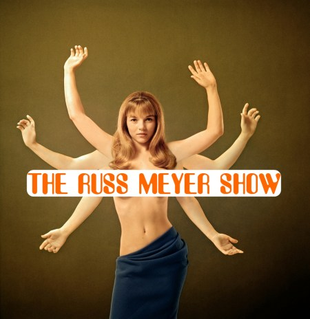 The-Russ-Meyer-Show-photo-promo