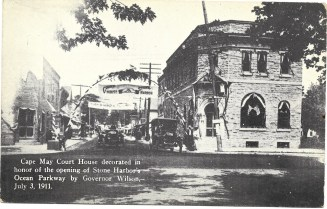 Cape May Court House decorated - July 3, 1911 - Opening of Ocean Parkway to Stone Harbor