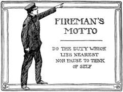 Fireman's Motto - Our Town and Civic Duty