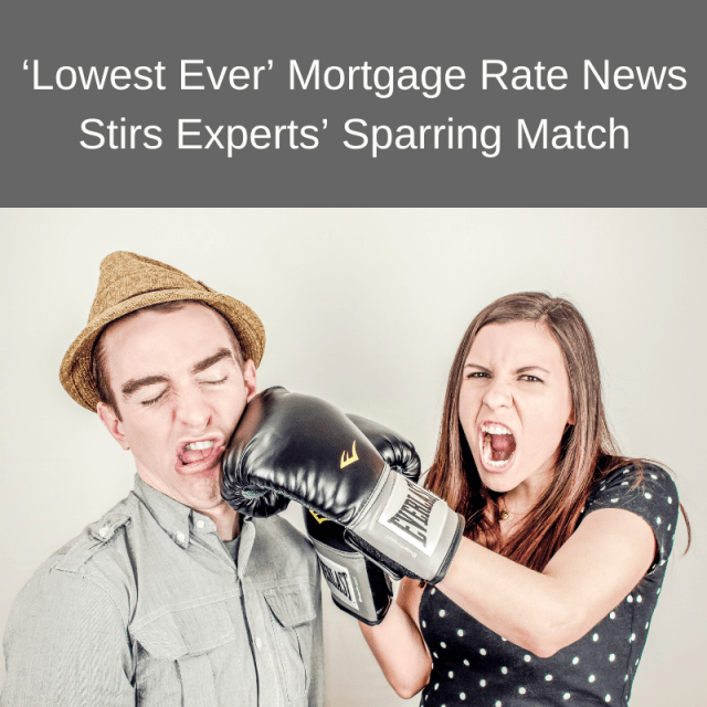 'Lowest Ever' Mortgage Rate News Stirs Experts' Sparring Match