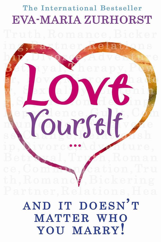 'Love yourself and it doesn't matter who you marry' by Eva-Maria Zurhorst