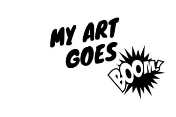 MY ART GOES BOOM!