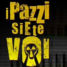 i_pazzi_siete_voi